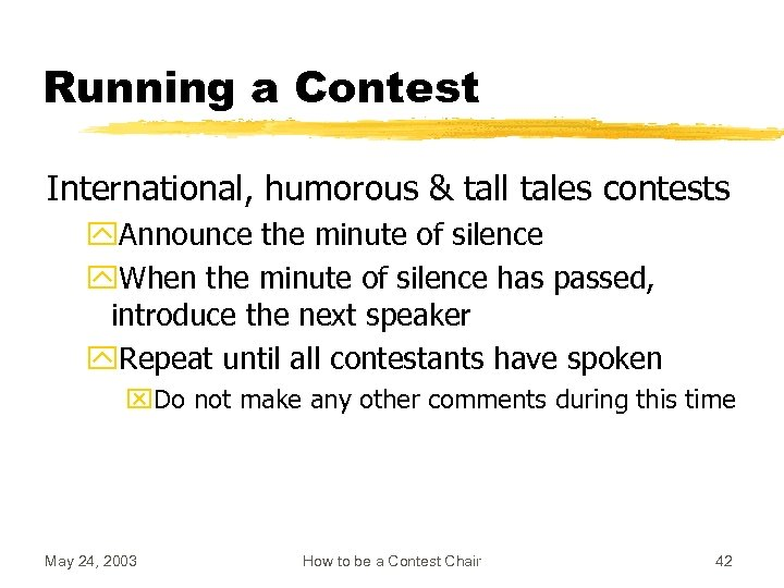 Running a Contest International, humorous & tall tales contests y. Announce the minute of