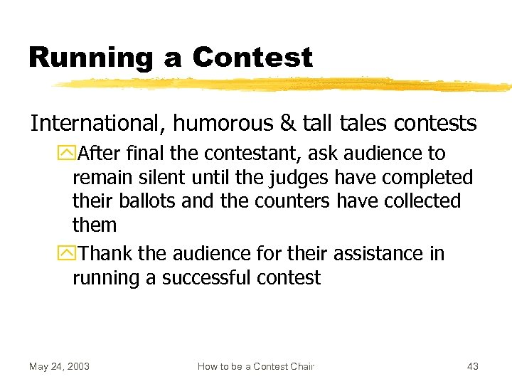 Running a Contest International, humorous & tall tales contests y. After final the contestant,