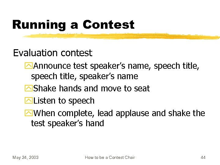 Running a Contest Evaluation contest y. Announce test speaker's name, speech title, speaker's name