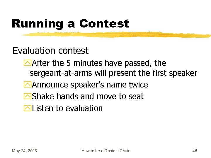 Running a Contest Evaluation contest y. After the 5 minutes have passed, the sergeant-at-arms