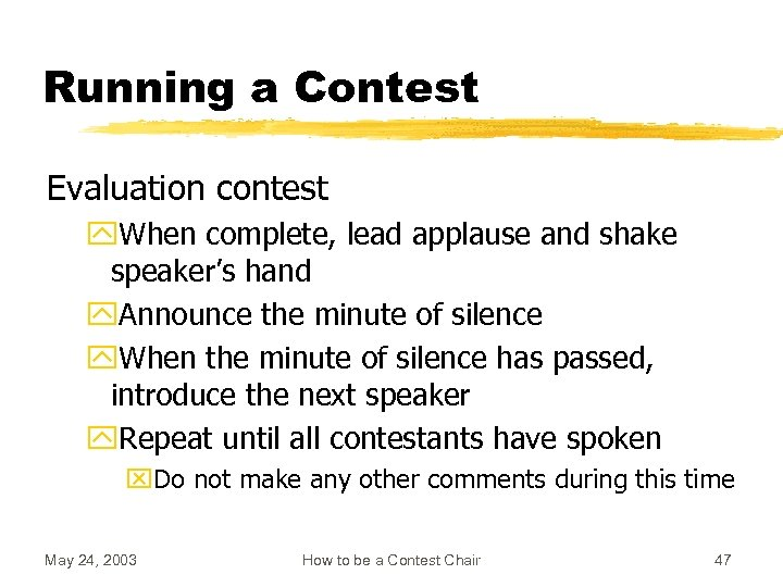 Running a Contest Evaluation contest y. When complete, lead applause and shake speaker's hand