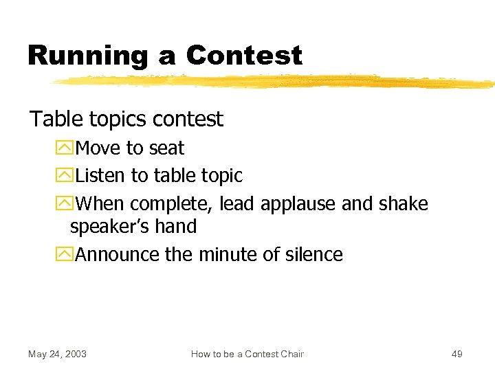 Running a Contest Table topics contest y. Move to seat y. Listen to table
