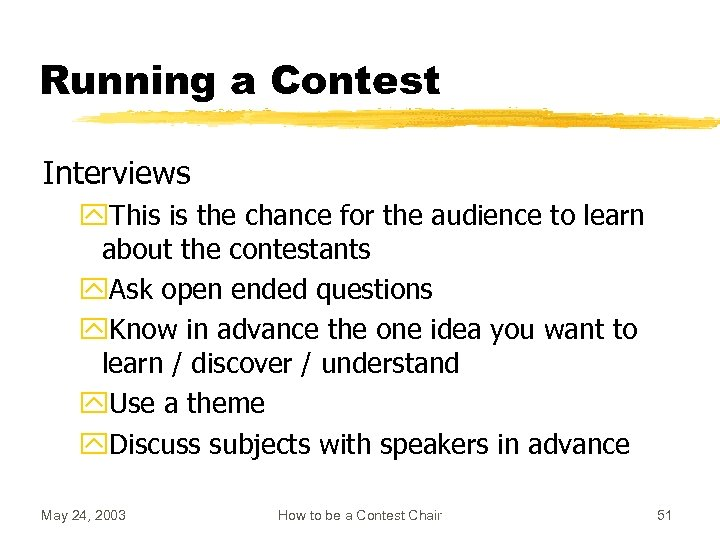 Running a Contest Interviews y. This is the chance for the audience to learn