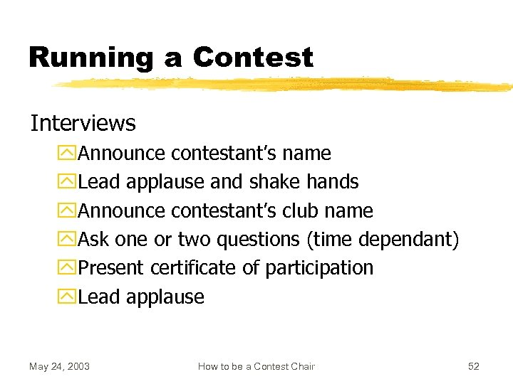 Running a Contest Interviews y. Announce contestant's name y. Lead applause and shake hands