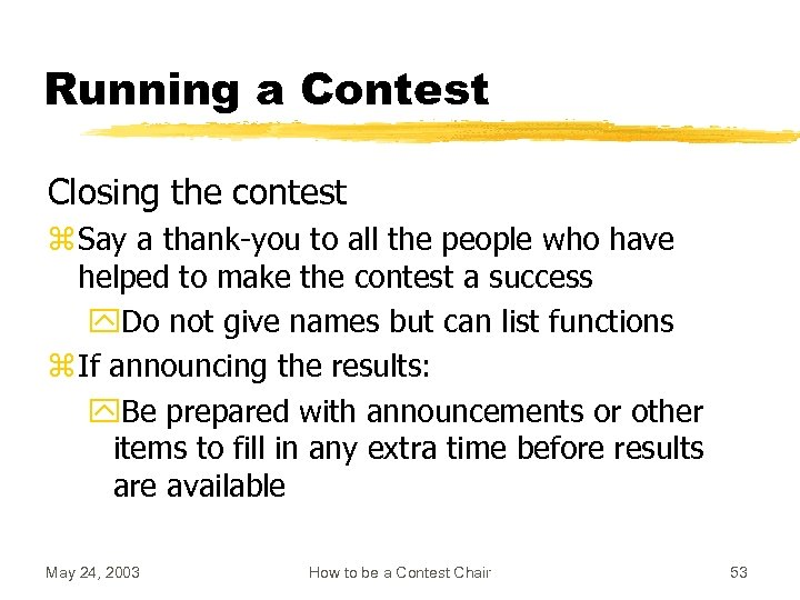 Running a Contest Closing the contest z Say a thank-you to all the people