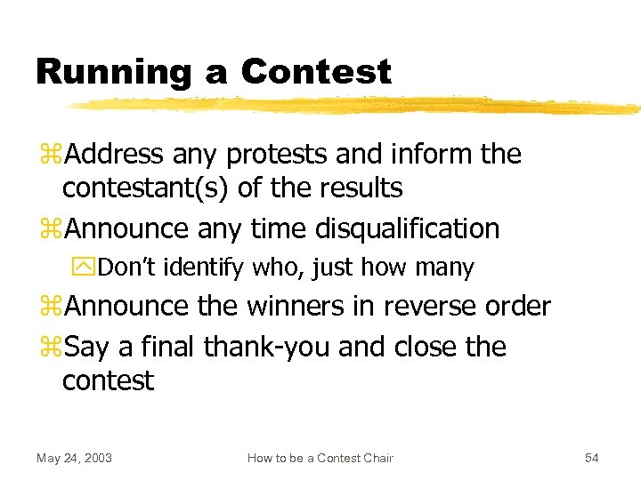 Running a Contest z. Address any protests and inform the contestant(s) of the results