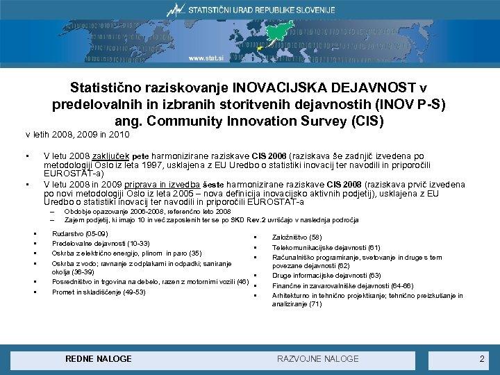 Statistično raziskovanje INOVACIJSKA DEJAVNOST v predelovalnih in izbranih storitvenih dejavnostih (INOV P-S) ang. Community