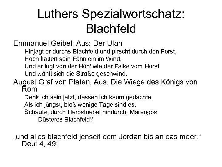 Luthers Spezialwortschatz: Blachfeld Emmanuel Geibel: Aus: Der Ulan Hinjagt er durchs Blachfeld und pirscht
