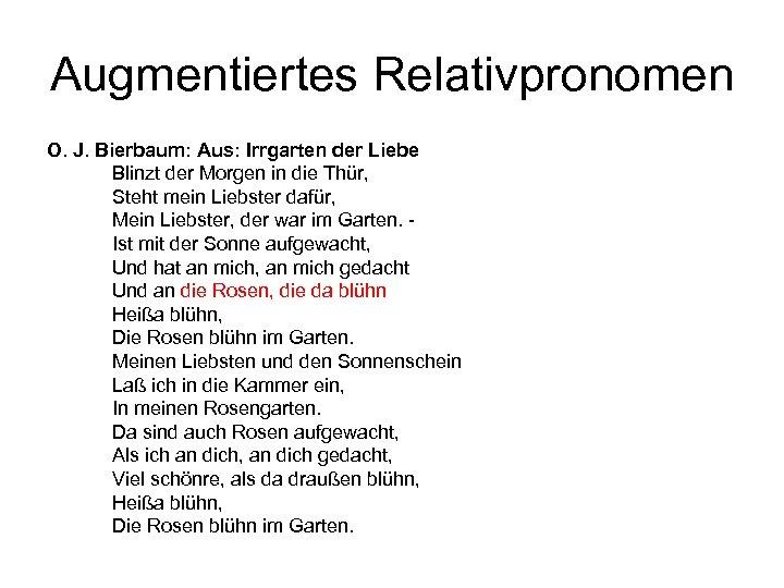 Augmentiertes Relativpronomen O. J. Bierbaum: Aus: Irrgarten der Liebe Blinzt der Morgen in die