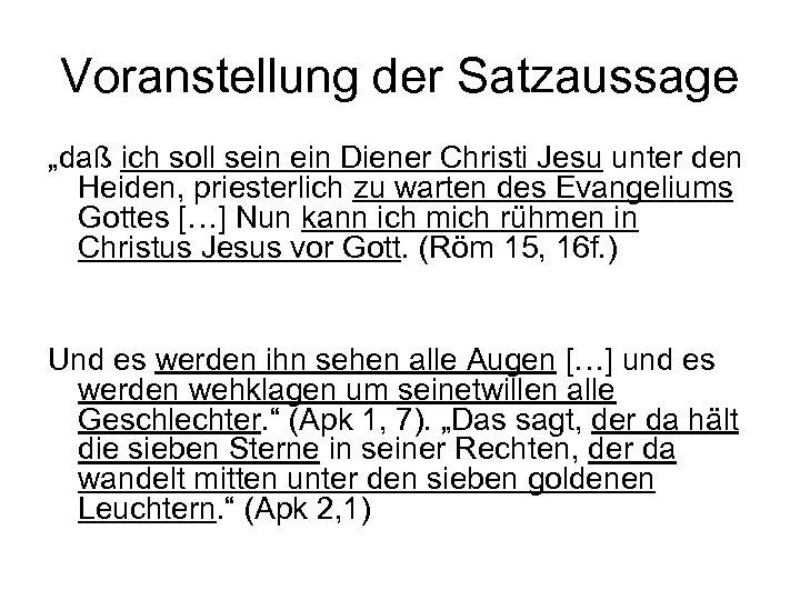 """Voranstellung der Satzaussage """"daß ich soll sein Diener Christi Jesu unter den Heiden, priesterlich"""
