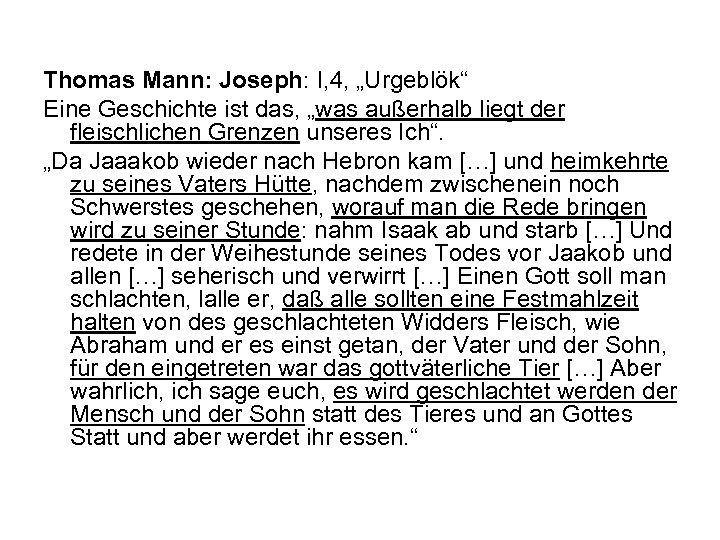 """Thomas Mann: Joseph: I, 4, """"Urgeblök"""" Eine Geschichte ist das, """"was außerhalb liegt der"""