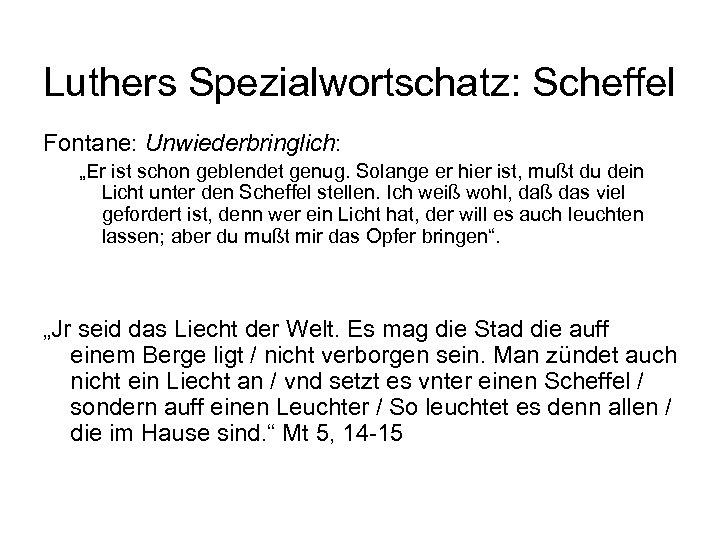 """Luthers Spezialwortschatz: Scheffel Fontane: Unwiederbringlich: """"Er ist schon geblendet genug. Solange er hier ist,"""