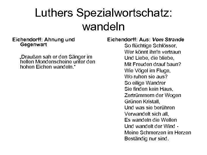 """Luthers Spezialwortschatz: wandeln Eichendorff: Ahnung und Gegenwart """"Draußen sah er den Sänger im hellen"""