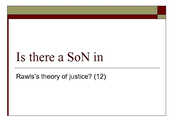 Is there a So. N in Rawls's theory of justice? (12)