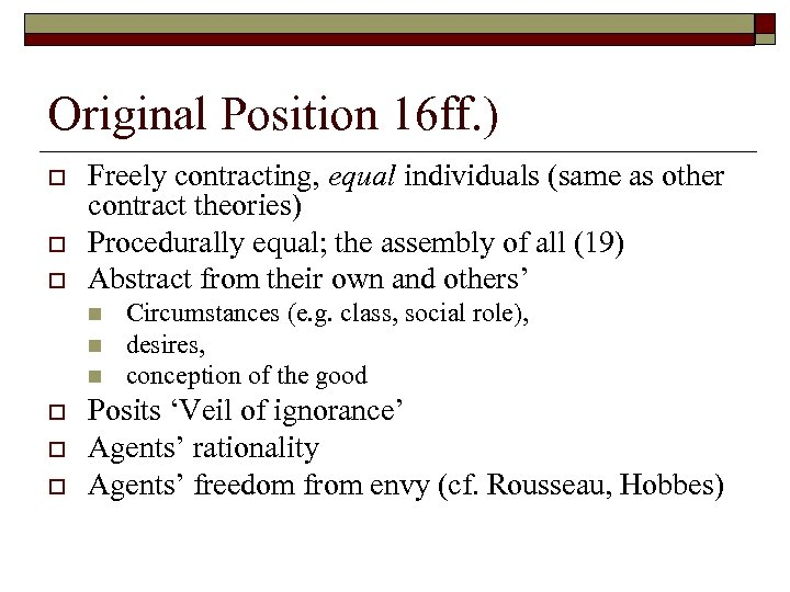 Original Position 16 ff. ) o o o Freely contracting, equal individuals (same as