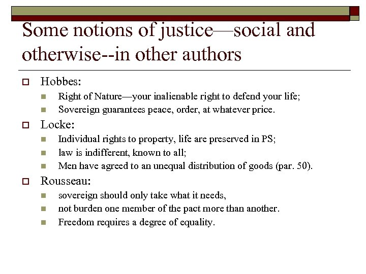Some notions of justice—social and otherwise--in other authors o Hobbes: n n o Locke: