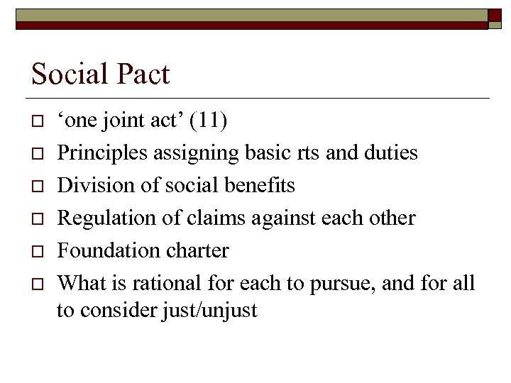 Social Pact o o o 'one joint act' (11) Principles assigning basic rts and