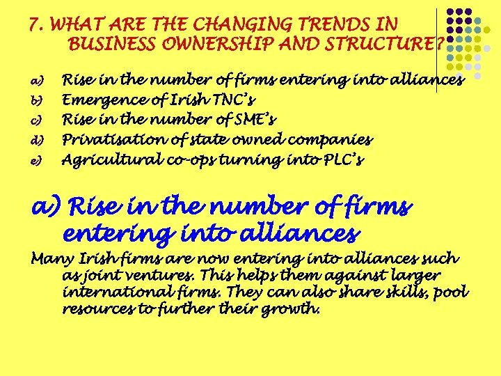7. WHAT ARE THE CHANGING TRENDS IN BUSINESS OWNERSHIP AND STRUCTURE? a) b) c)