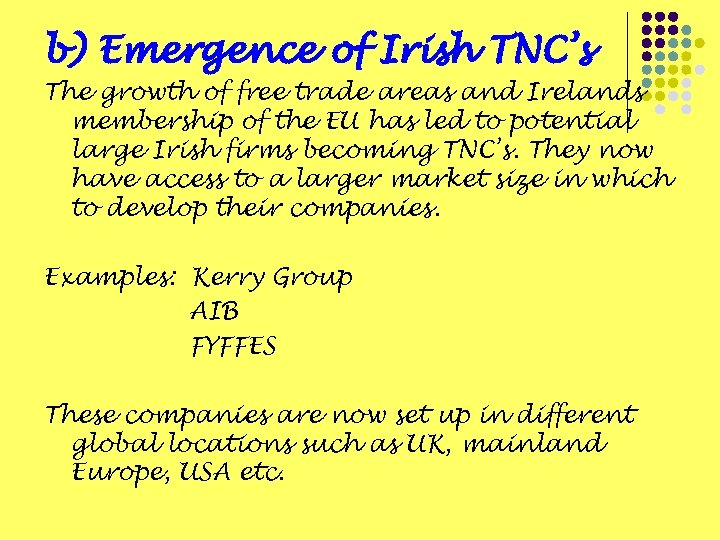 b) Emergence of Irish TNC's The growth of free trade areas and Irelands membership