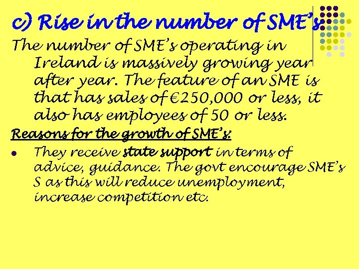 c) Rise in the number of SME's The number of SME's operating in Ireland