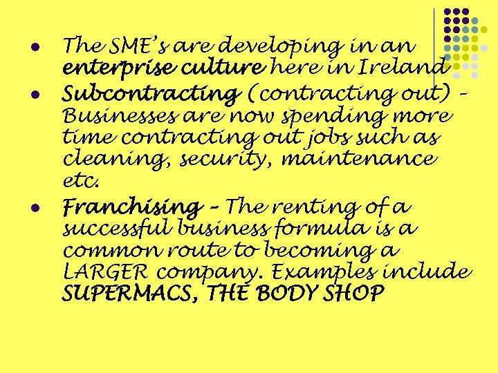 l l l The SME's are developing in an enterprise culture here in Ireland