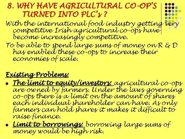 8. WHY HAVE AGRICULTURAL CO-OP'S TURNED INTO PLC's ? With the international food industry
