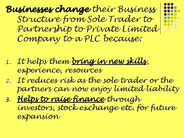 Businesses change their Business Structure from Sole Trader to Partnership to Private Limited Company