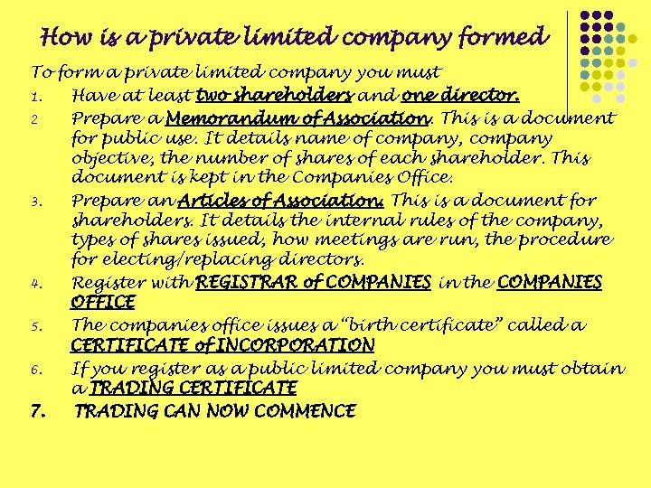 How is a private limited company formed To form a private limited company you