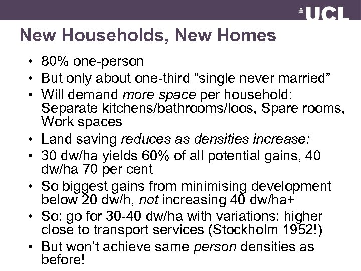 """New Households, New Homes • 80% one-person • But only about one-third """"single never"""