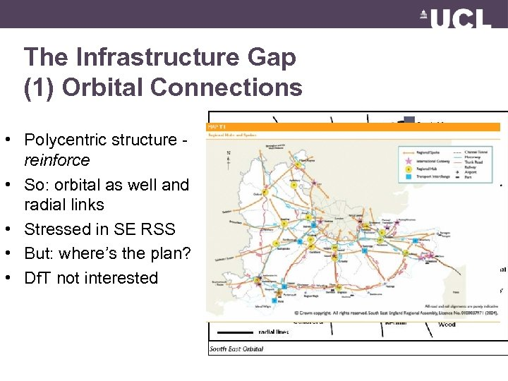 The Infrastructure Gap (1) Orbital Connections • Polycentric structure - reinforce • So: orbital