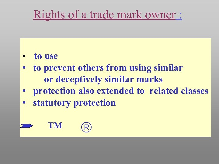 Rights of a trade mark owner : • to use • to prevent others