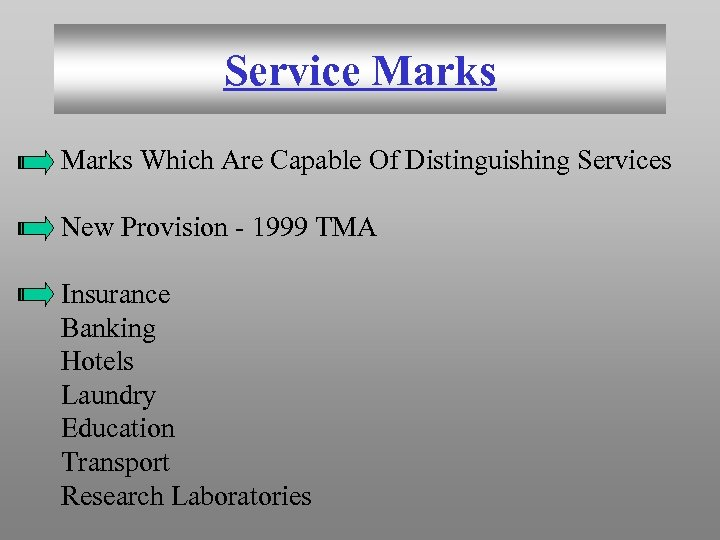 Service Marks Which Are Capable Of Distinguishing Services New Provision - 1999 TMA Insurance