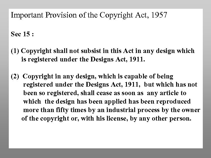 Important Provision of the Copyright Act, 1957 Sec 15 : (1) Copyright shall not