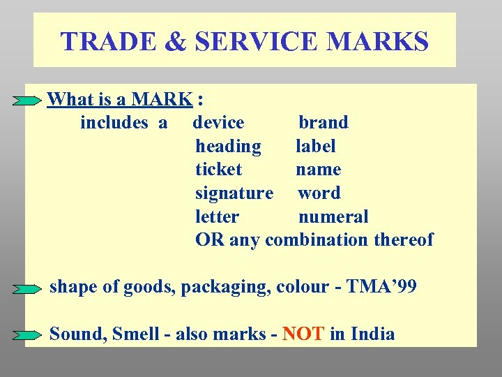 TRADE & SERVICE MARKS What is a MARK : includes a device brand heading