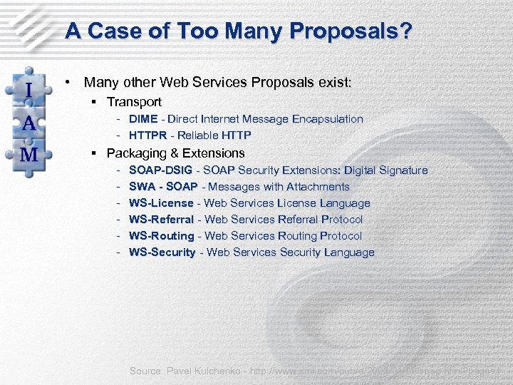 A Case of Too Many Proposals? • Many other Web Services Proposals exist: §