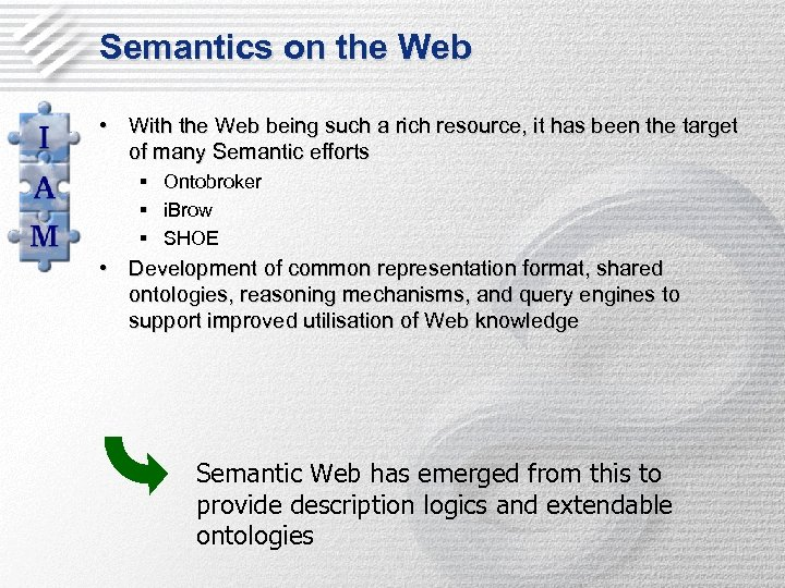 Semantics on the Web • With the Web being such a rich resource, it