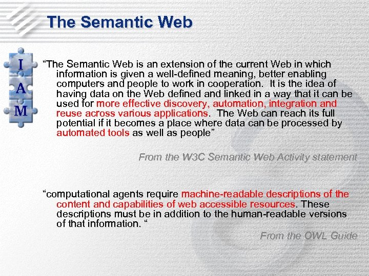 """The Semantic Web """"The Semantic Web is an extension of the current Web in"""