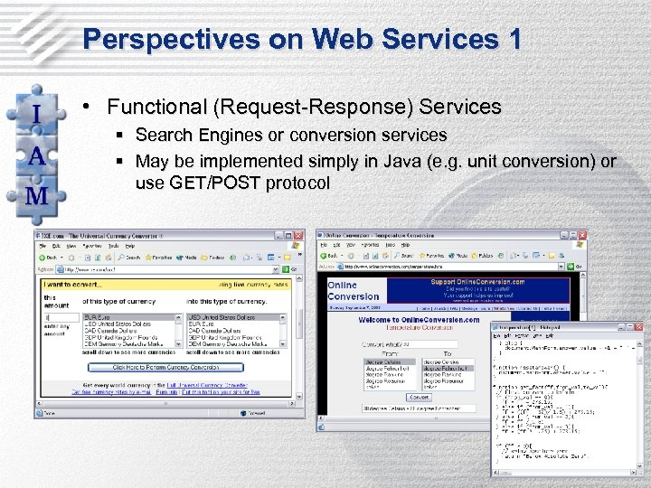 Perspectives on Web Services 1 • Functional (Request-Response) Services § Search Engines or conversion