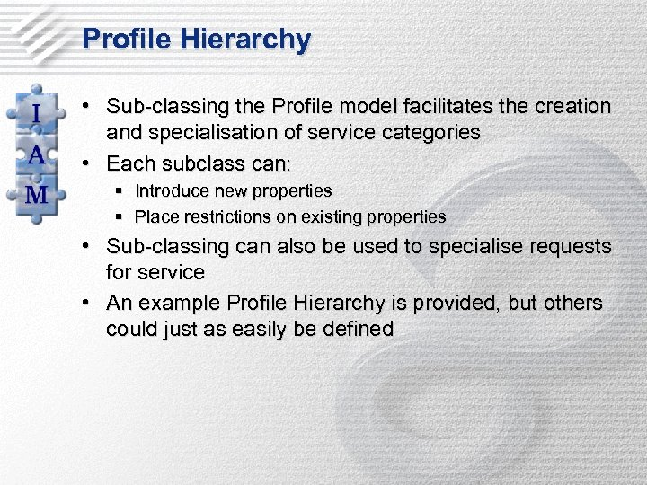 Profile Hierarchy • Sub-classing the Profile model facilitates the creation and specialisation of service