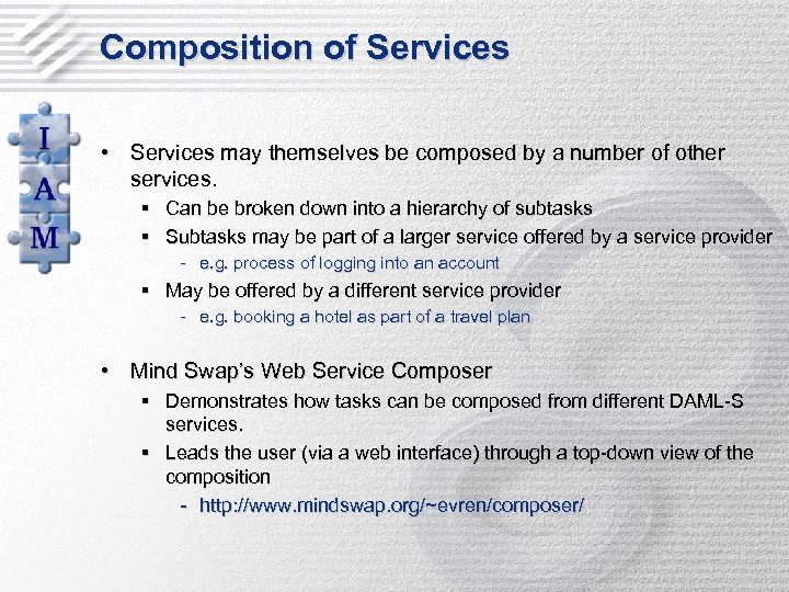 Composition of Services • Services may themselves be composed by a number of other