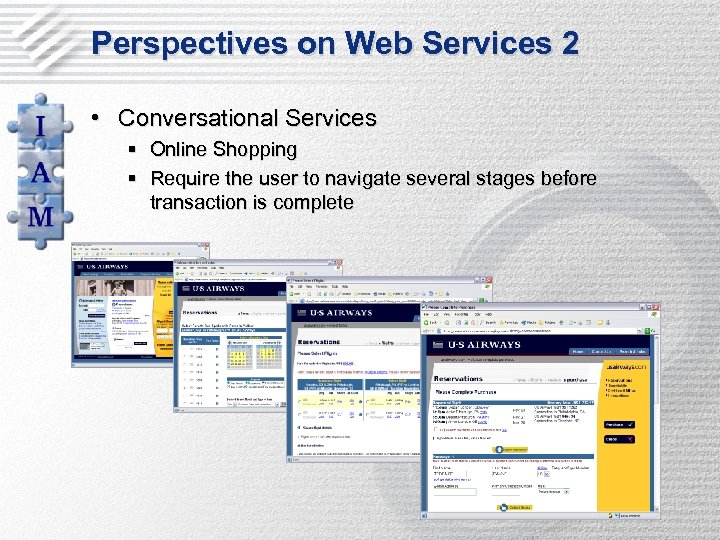 Perspectives on Web Services 2 • Conversational Services § Online Shopping § Require the
