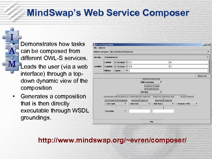 Mind. Swap's Web Service Composer • Demonstrates how tasks can be composed from different
