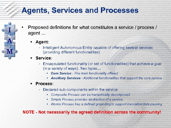 Agents, Services and Processes • Proposed definitions for what constitutes a service / process