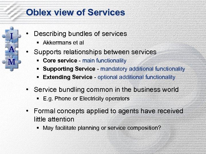 Oblex view of Services • Describing bundles of services § Akkermans et al •