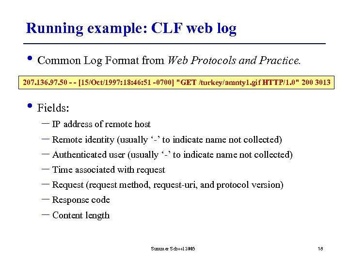 Running example: CLF web log • Common Log Format from Web Protocols and Practice.