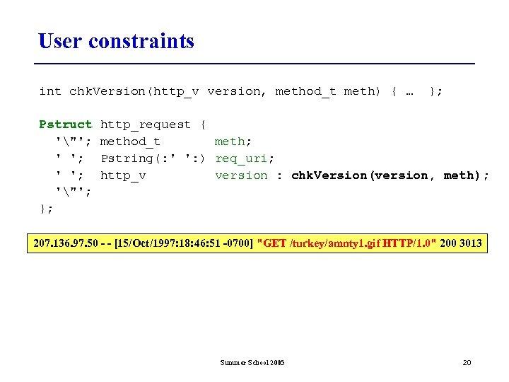 User constraints int chk. Version(http_v version, method_t meth) { … Pstruct '