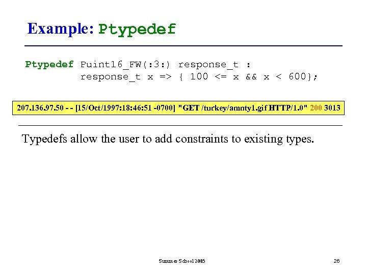 Example: Ptypedef Puint 16_FW(: 3: ) response_t : response_t x => { 100 <=