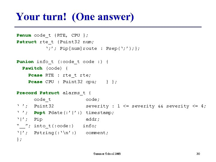 Your turn! (One answer) Penum code_t {RTE, CPU }; Pstruct rte_t {Puint 32 num;
