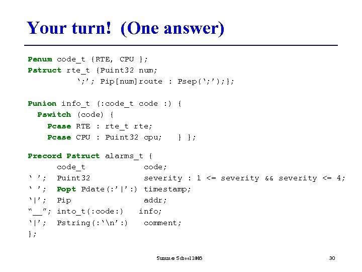 Your turn! (One answer) Penum code_t {RTE, CPU }; Pstruct rte_t {Puint 32 num;