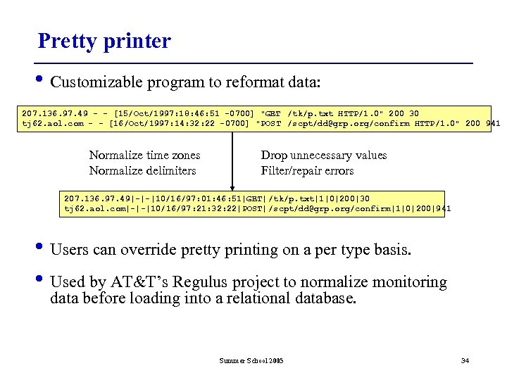 Pretty printer • Customizable program to reformat data: 207. 136. 97. 49 - -